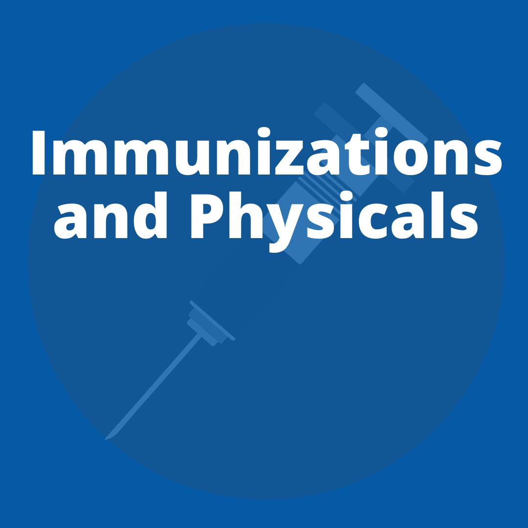 Immunizations and Physicals